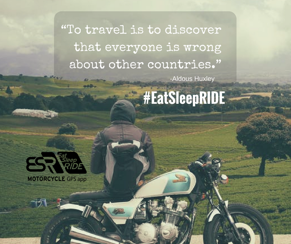 Travel as much as you can, as far as you can. #EatSleepRIDE