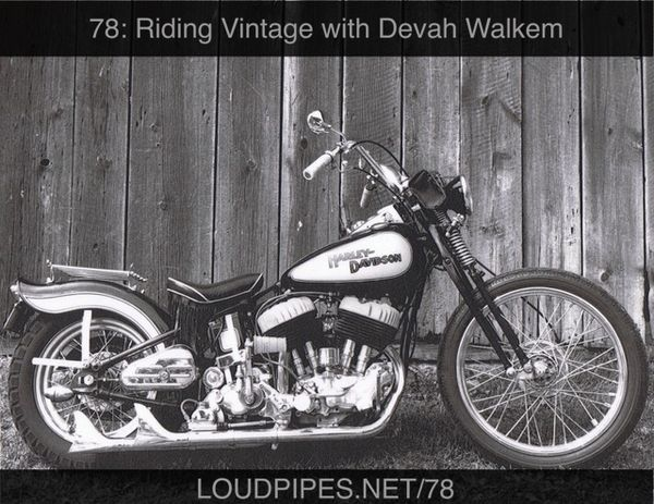 Loud Pipes episode 78 riding vintage with devah walkem ART