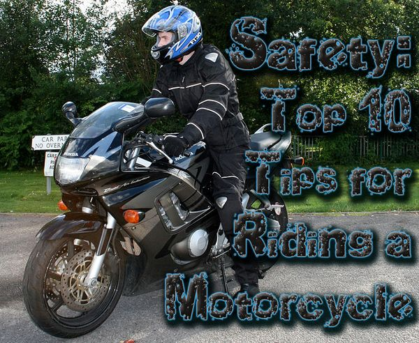 Safety: Top 10 Tips for Riding a Motorcycle