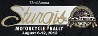 72nd Annual Sturgis Motorcycle Rally August 6-12, 2012
